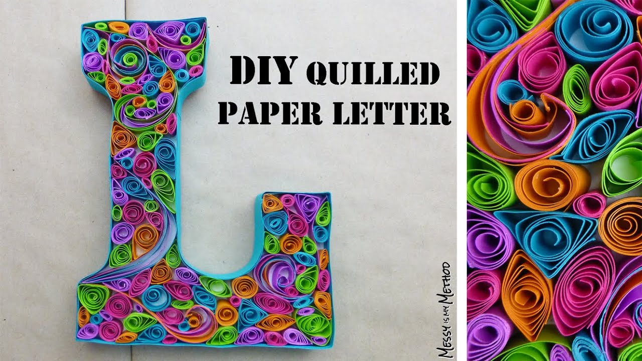 Diy quilled paper letter messy is my method youtube altavistaventures Gallery