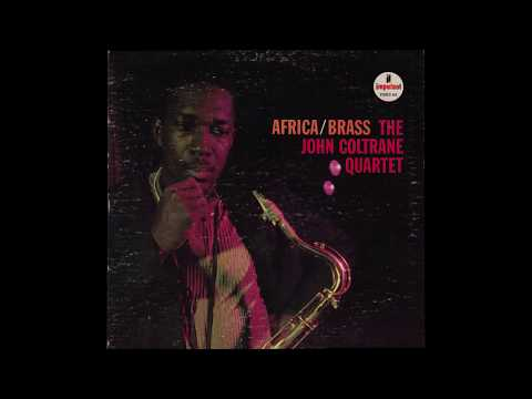 The John Coltrane Quartet - Africa / Brass (1961) full album