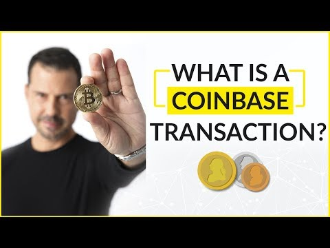 What is a coinbase transaction?