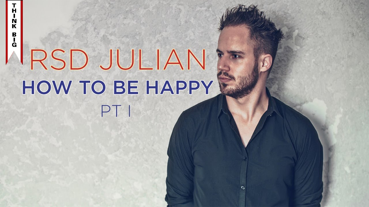 How To Be Happy By RSD Julien - YouTube