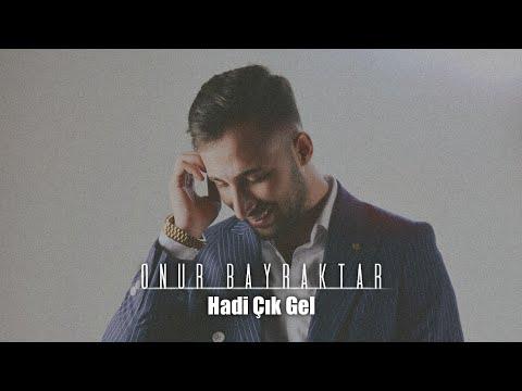 M.Onur Bayraktar #Hadi Çık Gel 2017 (Official Video Klip)