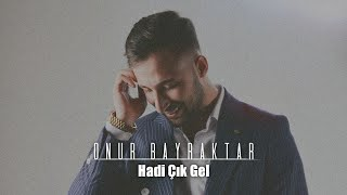 M.Onur Bayraktar #Hadi Çık Gel 2017 (Official  ) Resimi