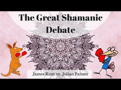 The Great Shamanic Debate | James Kent vs. Julian Palmer ~ ATTMind 68