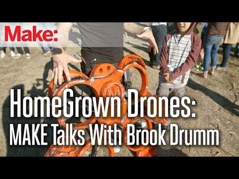 HomeGrown Drones: MAKE talks with Brook Drumm