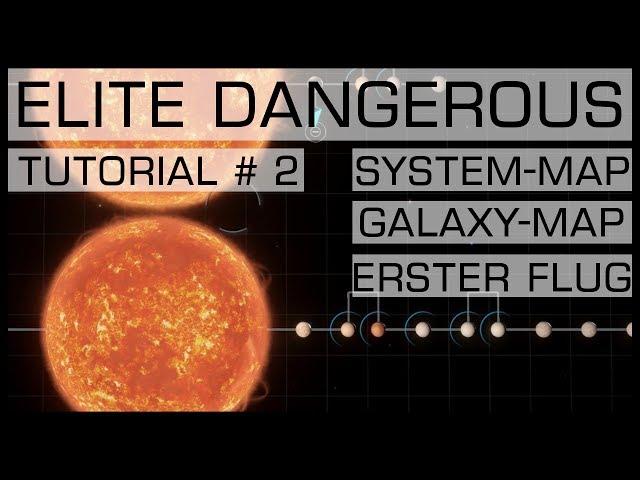 ELITE DANGEROUS | TUTORIAL #2 | System-Karte, Galaxy-Karte, der erste Flug | [PC/PS4/XBOX]