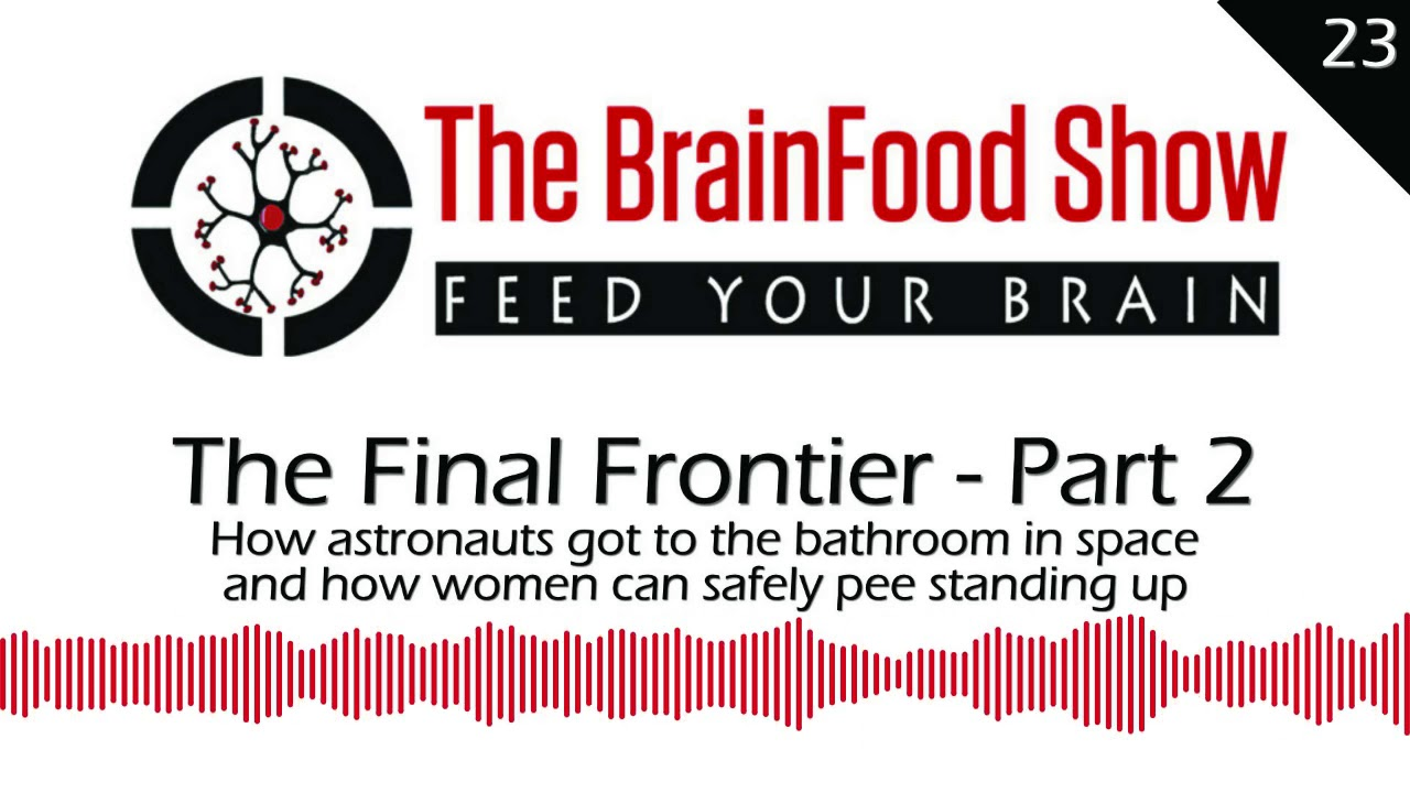 Download BrainFood: Going to the Bathroom in Space (AND How Women Can Pee Standing Up) and More Space Facts