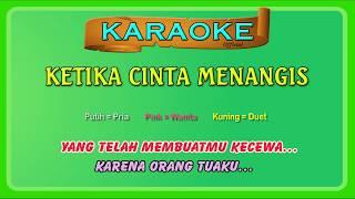 KETIKA CINTA MENANGIS (buat ber-DUET) ~ karaoke     tanpa vokal cowok dan cewek