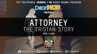 "Dear MOR: ""Attorney"" The Tristan Story 04-11-19"