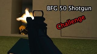 Roblox Phantom Forces - BFG 50 Shotgun Challenge