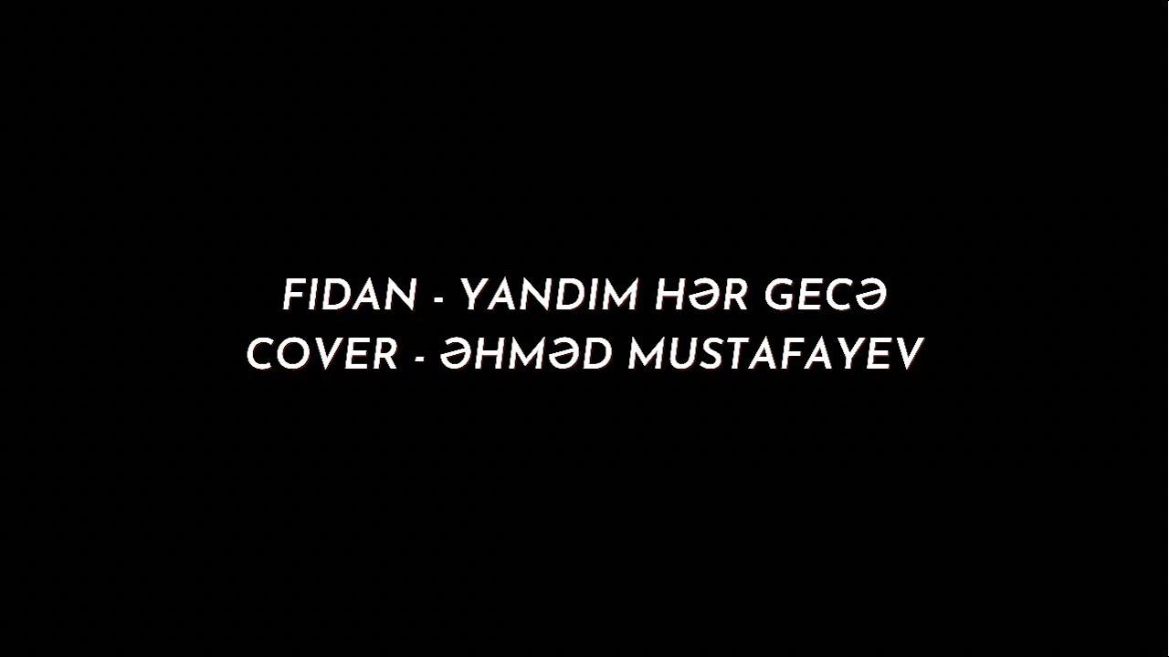 Eyvazli Nicat-Yandim Her Gece (Cover)
