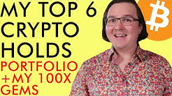 MY TOP 6 CRYPTO HOLDS & 100X HIDDEN GEM INVESTMENTS - WHAT I BUY FOR MY BITCOIN PORTFOLIO