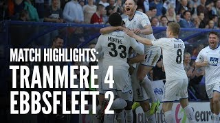 Match Highlights | Tranmere Rovers 4 - 2 Ebbsfleet United