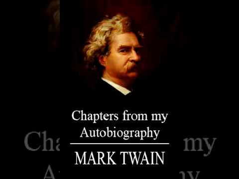 Mark Twain - Chapters from my Autobiography. Part 5/5 [audiobook]