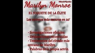 Marilyn Monroe: el juguete de la Élite