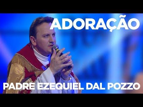 ADORAÇÃO   PADRE EZEQUIEL DAL POZZO  NOITE DE LOUVOR  18/09/17