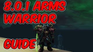 8.0.1 Arms Warrior Basic Guide - WoW BFA 8.0.1