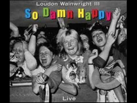 Loudon WainWright-The Sh*t Song