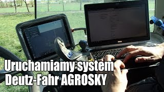 Uruchamiamy system rolnictwa precyzyjnego Deutz-Fahr AGROSKY