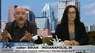 Purpose of Universe & Good Works of Religion | Brian - Indianapolis, IN | Atheist Experience 22.23