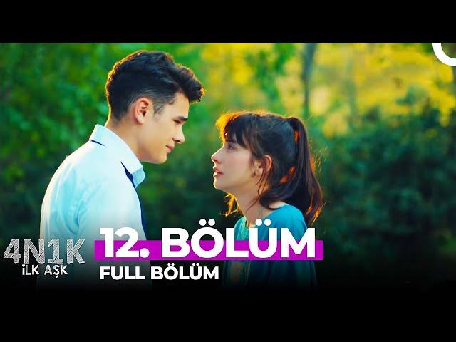 4N1K Ilk Aşk > Episode 12
