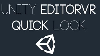 Unity VR: EditorVR Quick Look