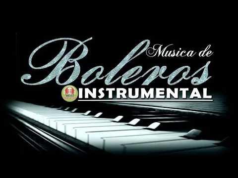 Los Mejores Boleros Instrumentales Del Mundo - Música Para Relajarse, Trabajar Y Estudiar
