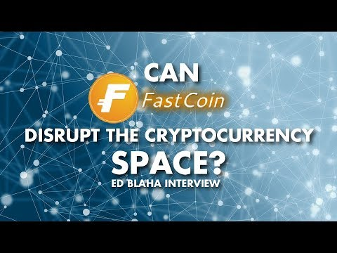 Can Fast Coin Disrupt The Crypto Currency Space? - Ed Blaha Interview
