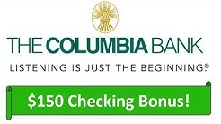 The Columbia Bank Checking Promotion: $150 Bonus