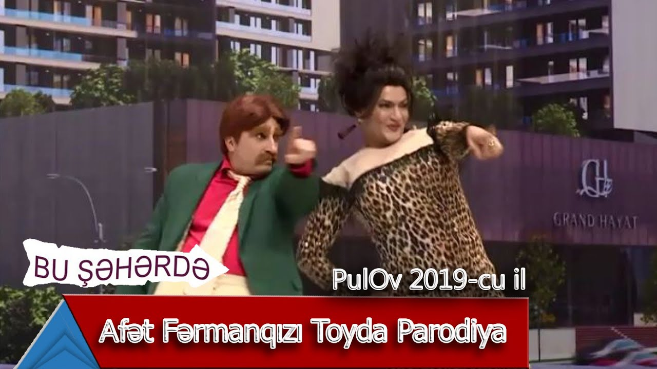 Bu Şəhərdə - Afet Fermanqizi Toyda Parodiya (PulOv 2019)