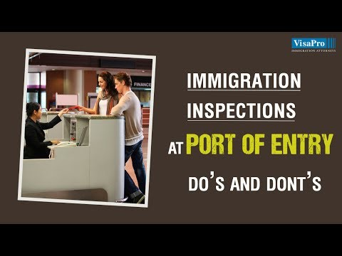 Immigration Inspection at a U.S. Port-of-Entry: Things You M