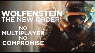 Wolfenstein: The New Order - No multiplayer, no compromise
