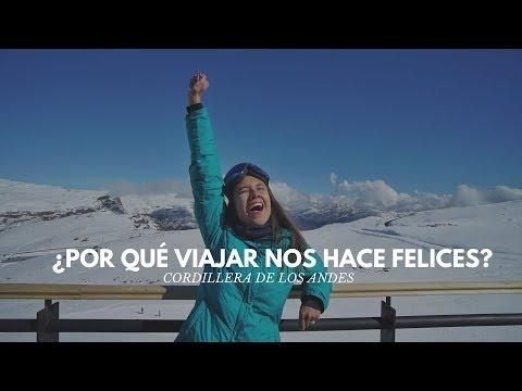 ¿POR QUÉ VIAJAR TE HACE FELIZ? | CHILE, CORDILLERA DE LOS ANDES