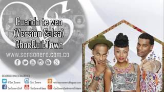 Cuando te veo (Versión Salsa) - ChocQuibTown - @Son_Sonero