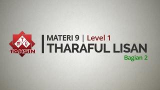 Tahsin MTQ Materi 09 Tharaful Lisan Bagian 2
