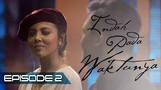 Thumbnail of Indah Pada Waktunya The Series: Rizky Febian & Aisyah Aziz (Episode2)