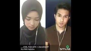 ku pilih hatimu by ussy ft andhika pratama zaroll zariff fatin af5 smule malaysia