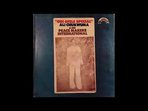Ali Chukwuma & His Peace Makers International - Odi Ofele Special (FULL ALBUM)