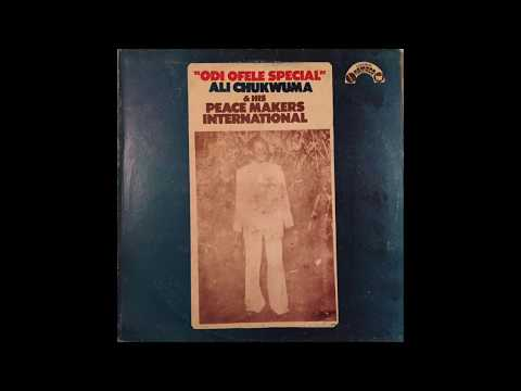 Ali Chukwuma & His Peace Makers International - Odi Ofele Special (FULL ALBUM)