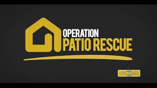 This Month is Operation Patio Rescue