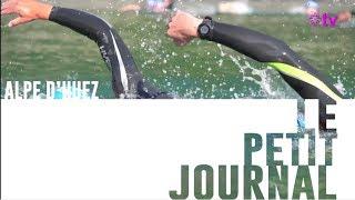 Le Petit Journal du 08 Août 2018 // TRIATHLON ALPE D'HUEZ