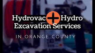 Hydrovac and Hydro Excavation Services in Orange County