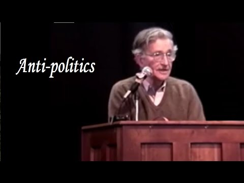 Noam Chomsky - Anti-politics: Hating Government, Ignoring Private Power