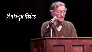 Noam Chomsky - Anti-politics: Hating Government, Ignoring Private Power Thumbnail