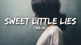 bülow - Sweet Little Lies (Lyrics)