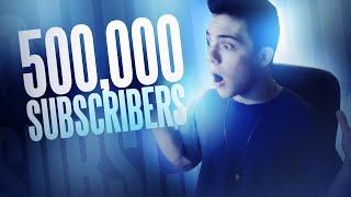 500,000 SUBSCRIBERS!!! Thumbnail