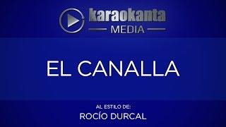 Karaokanta - Rocío Dúrcal - El canalla