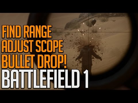 Learning to Snipe - Range & Scope Adjustment - Battlefield 1