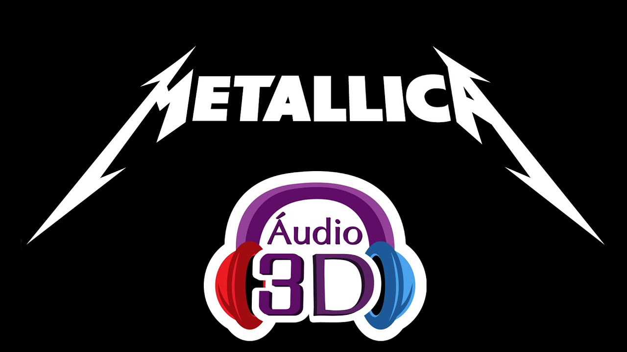 Metallica Enter Sandman Audio 3d En Total Immersion Youtube