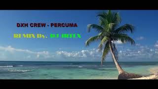 DXH CREW - PERCUMA (REGGAE REMIX)
