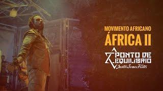 Baixar Ponto de Equilíbrio - Movimento Africano | Africa II (DVD (Juntos Somos Fortes)